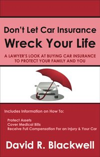 don't let car insurance wreck your life by david blackwell