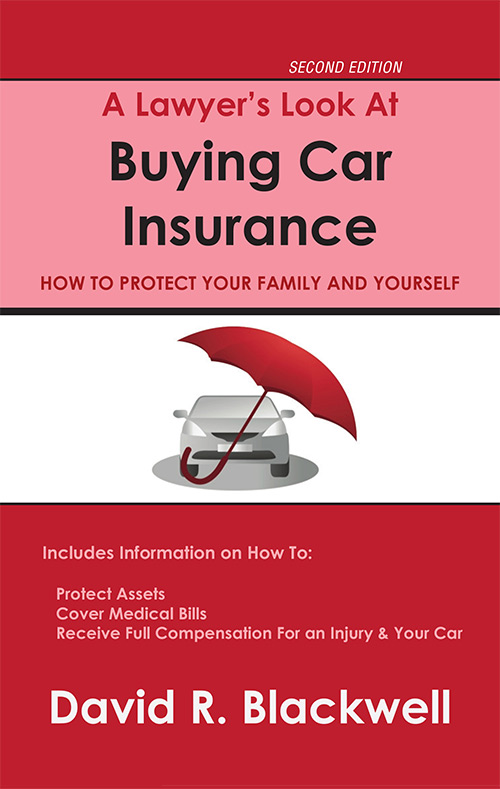 a lawyer's look at buying car insurance by david blackwell